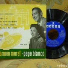 Discos de vinilo: CARMEN MORELL Y PEPE BLANCO: PEPE...VA-QUE BONITO ESTÁ MADRID-¡AY, COLORÍN COLORAO-MÉXICO, TE LLEVO.. Lote 72000187