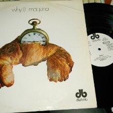 Discos de vinilo: MAQUINA LP WHY? 1970.CARPETA 1ª REEDICION.VINILO 1ª EDICION S.26033. Lote 72042265