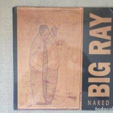 Discos de vinilo: BIG RAY -NAKED- (1992) LP DISCO VINILO. Lote 72075179