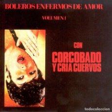 Discos de vinilo: LP CORCOBADO Y CRIA CUERVOS BOLEROS ENFERMOS DE AMOR VOLUMEN I VINILO. Lote 115700775