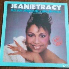 Discos de vinilo: JEANIE TRACY-NO ME DEJES DE ESTA FORMA,DON'T LEAVE ME THIS WAY.MAXI. Lote 72129315