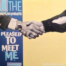 Discos de vinilo: LP THE REPLACEMENTS PLEASE TO MEET ME VINYL. Lote 72134871