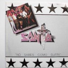 Discos de vinilo: SANTA- NO SABES COMO SUFRI- SINGLE PROMO 1986 - IMPECABLE. NUEVO.. Lote 72216795