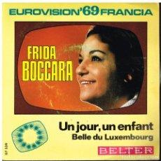 Discos de vinilo: FRIDA BOCCARA - UN JOUR, UN ENFANT / BELLE DU LUXEMBOURG - SINGLE 1969. Lote 72228211