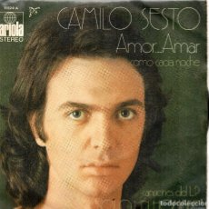 Discos de vinilo: X - CAMILO SESTO SINGLE 1972 AMOR...AMAR. Lote 72276787