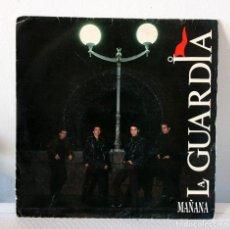 Discos de vinilo: SINGLE LA GUARDIA. MAÑANA. Lote 72284555