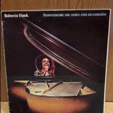 Discos de vinilo: ROBERTA FLACK. SUAVEMENTE ME MATA CON SU CANCIÓN. LP / ATLANTIC - 1982 / MBC. ***/***. Lote 72319379