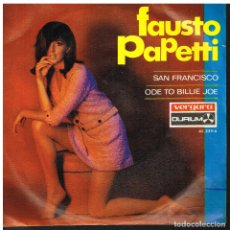 Discos de vinilo: FAUSTO PAPETTI - SAN FRANCISCO / ODE TO BILLIE JOE - SINGLE 1967. Lote 72330311