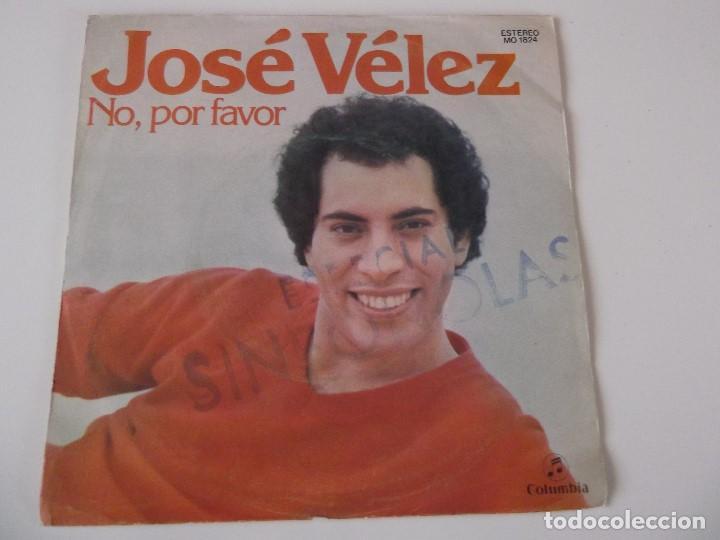 JOSE VELEZ - NO, POR FAVOR (Música - Discos - Singles Vinilo - Solistas Españoles de los 70 a la actualidad)