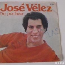 Discos de vinilo: JOSE VELEZ - NO, POR FAVOR. Lote 72393439
