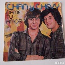 Discos de vinilo: CHAN Y CHEVY - DAME TU AMOR. Lote 72397663