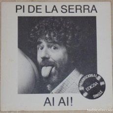 Discos de vinilo: PI DE LA SERRA - AL AL !. Lote 210518853