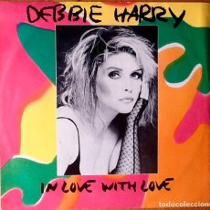 Discos de vinilo: DEBBIE HARRY : IN LOVE WITH LOVE [UK 1987]. Lote 72451815