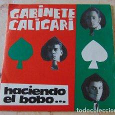 Discos de vinilo: GABINETE CALIGARI - HACIENDO EL BOBO - SINGLE 1985. Lote 72763107