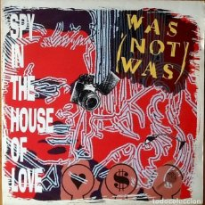 Discos de vinilo: WAS (NOT WAS) : SPY IN THE HOUSE OF LOVE [UK 1987] 12'. Lote 72859007