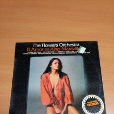 Discos de vinilo: THE FLOWERS ORCHESTRA - EL AMOR ES ALGO MARAVILLOSO. Lote 72908179