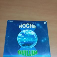 Discos de vinilo: NOCHE GUILLEN. Lote 72908263