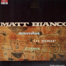 Discos de vinilo: SAMBA IN YOUR CASA (1991). MATT BIANCO.. Lote 72911743