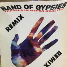 Discos de vinilo: BAND OF GYPSIES-TRAVELS IN HYPER REALITY-REMIX-1990. Lote 72912242