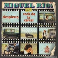 Discos de vinilo: SINGLE: MIGUEL RÍOS · DESPIERTA / ROCK DE LA CÁRCEL - HISPAVOX, 1970 -. Lote 72948839