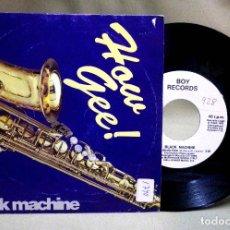 Disques de vinyle: DISCO, VINILO, SINGLE, BLACK MACHINE, HOW GEE, BOY-103-PRO. Lote 72952467