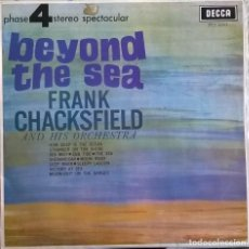 Discos de vinilo: FRANK CHACKSFIELD AND HIS ORCHESTRA-BEYOND THE SEA, DECCA-PFS 4053, UK. Lote 72952503