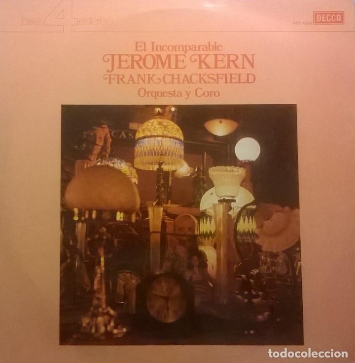 FRANK CHACKSFIELD ORQUESTA Y CORO-EL INCOMPARABLE JEROME KERN, DECCA-PFS 4308 (Música - Discos - LP Vinilo - Orquestas)