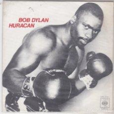 Discos de vinilo: DISCO SINGLE BOB DYLAN HURACAN (EN NORMAL ESTADO Y PROBADO). Lote 73002179