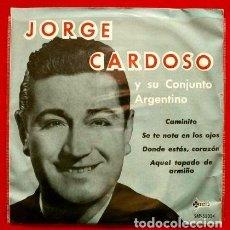 Discos de vinilo: JORGE CARDOSO Y SU CONJUNTO ARGENTINO (EP. 1961) CAMINITO - DONDE ESTÁS CORAZÓN (BUEN ESTADO) TANGO. Lote 73012659