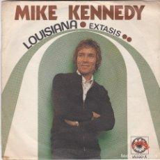 Discos de vinilo: DISCO SINGLE MIKE KENNEDY LOUISIANA / ÉXTASIS (EN NORMAL ESTADO Y COMPROBADO). Lote 73014051