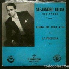 Discos de vinilo: ALEJANDRO ULLOA (EP. 1958) RECITADOS: AHORA ME TOCA A MI - LA PROFECIA (QUINTERO Y LEÓN) - TEATRO. Lote 73014775