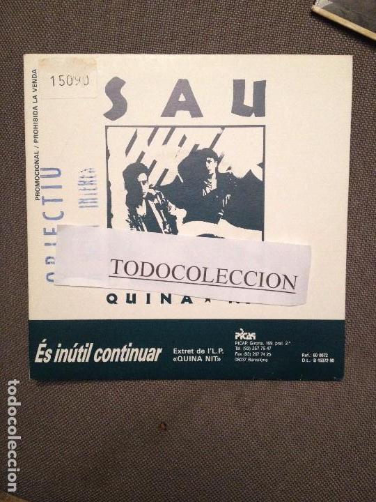 SAU: ES INUTIL CONTINUAR ; SG PROMO PICAP 1990 ROCK CATALA (Música - Discos - Singles Vinilo - Grupos Españoles de los 90 a la actualidad)