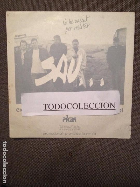 SAU: NO HE NASCUT PER MILITAR SG PROMO PICAP 1989 ROCK CATALA (Música - Discos - Singles Vinilo - Grupos Españoles de los 90 a la actualidad)