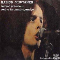 Discos de vinilo: RAMON MUNTANER - SENYOR PRESIDENT / SERE A TA CAMBRA AMIGA MOVIEPLAY 1977 MANEL CAMP, PAPASSEIT . Lote 73040467