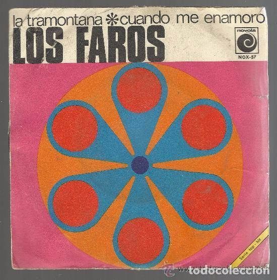 LOS FAROS LA TRAMONTANA / CUANDO ME ENAMORO SG NOVOLA 1968 (Música - Discos - Singles Vinilo - Grupos Españoles 50 y 60)
