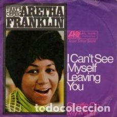 Discos de vinilo: ARETHA FRANKLIN - I CAN'T SEE MYSELF LEAVING YOU / GENTLE ON MY MIND SG EDICION ALEMANIA. Lote 73076779