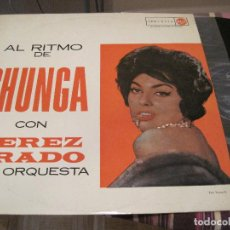 Discos de vinilo: LP- PEREZ PRADO AL RITMO DE CHUNGA RCA 10175 SPAIN 1961 MAMBO LATIN. Lote 73304391