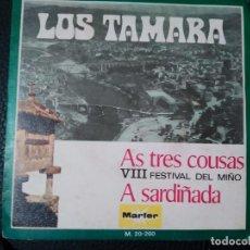 Discos de vinilo: TAMARA, LOS - AS TRES COUSAS + A SARDIÑADA (MARFER 1972) SINGLE - VIII FESTIVAL DEL MIÑO . Lote 73426219