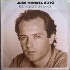 Discos de vinilo: JOSE MANUEL SOTO - PARA OLVIDAR UN AMOR, CBS -CBS-653083-7, CBS - CBS 653083 7. Lote 73575547