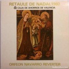 Discos de vinilo: ORFEON NAVARRO REVERTER-RETAULE DE NADAL 1980. Lote 73579659
