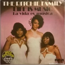 Discos de vinilo: THE RITCHIE FAMILY-LIFE IS MUSIC (LA VIDA ES MÚSICA)-RCA VICTOR-SPBO-7088. Lote 73580571