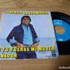 Disques de vinyle: LORENZO SANTAMARIA, SI TU FUERAS MI MUJER. SOÑADOR.. Lote 73581243