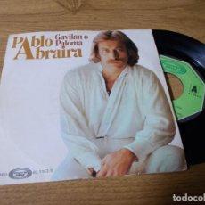 Disques de vinyle: PABLO ABRAIRA. GAVILAN O PALOMA.. Lote 73583515