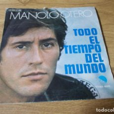 Discos de vinilo: MANOLO OTERO- TODO EL TIEMPO DEL MUNDO.. Lote 73584371