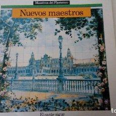 Discos de vinilo: MAESTROS DEL FLAMENCO NUEVOS MAESTROS EL CANTE SIGUE. Lote 73619031