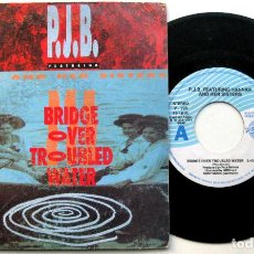 Discos de vinilo: P.J.B. FEAT. HANNAH AND HER SISTERS - BRIDGE OVER TROUBLED WATER - SINGLE PERFIL 1991 PROMO BPY. Lote 73648879