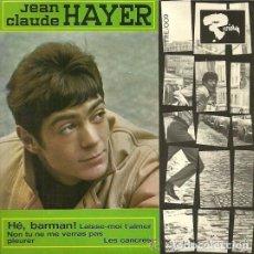Discos de vinilo: JEAN CLAUDE HAYER: HE, BARMAN/LAISSE MOI T'AIMER/LES CANCRES + 1 ED.ESPAÑA 1966 DISCOS TEMPO . Lote 73675819