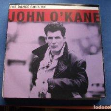 Discos de vinilo: O´KANE JOHN THE DANCE GOES ON MAXI UK 1991 PDELUXE. Lote 73692643