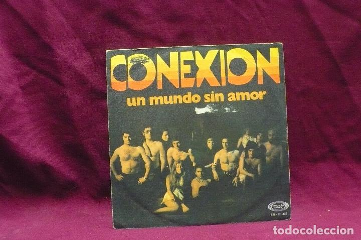 CONEXION, UN MUNDO SIN AMOR, WOMAN I LOVE YOU, DE 1970. (Música - Discos - Singles Vinilo - Grupos Españoles 50 y 60)