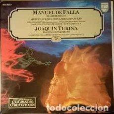Discos de vinilo: MANUEL DE FALLA, JOAQUÍN TURINA-EL AMOR BRUJO SIETE CANCIONES POPULARES ESPAÑOLAS DANZAS FANTAS. Lote 73806771